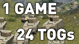 World of Tanks || 1 Game, 24 TOGs...