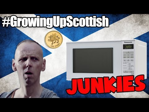 GROWING UP SCOTTISH    JUNKIES