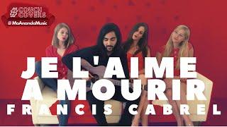 Je l'aime à Mourir (Francis Cabrel Cover) | MoAnanda feat. Anna Talpe & Laure Z | #CouchCovers