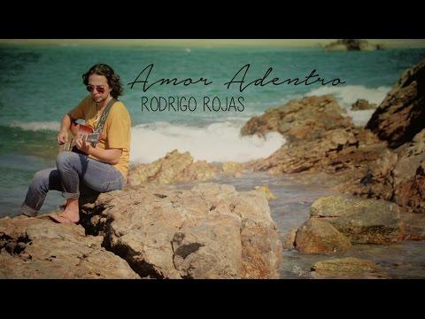 Amor Adentro - Rodrigo Rojas