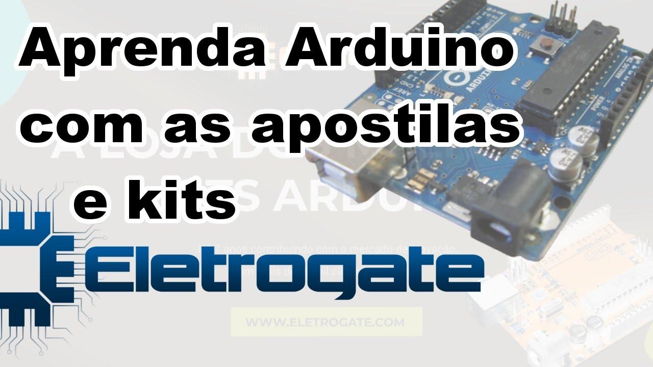 APRENDA ARDUINO COM APOSTILAS E KITS ELETROGATE!