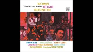 Things Ain't What They Used To Be - Booker Little - Down Home Reunion ( Young Men From Memphis)