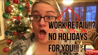 Holiday retail rant - working retail means you get no holiday!