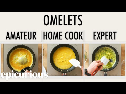 4-levels-of-omelets:-amateur-to-food-scientist-|-epicurious