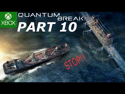 """Quantum Break (PART 10) """"WHO IS DRIVING THAT BOAT??"""""""