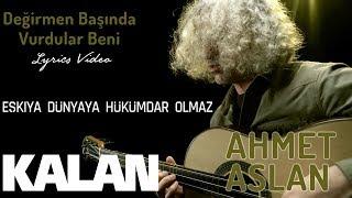 Ahmet Aslan - Değirmen Başında Vurdular Beni [ Eşkıya Dünyaya Hükümdar Olmaz © 2018 Kalan Müzik ] Video