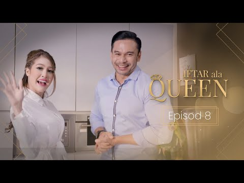 Iftar Ala Queen - Episod 8