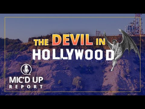 Mic'd Up Report — The Devil in Hollywood