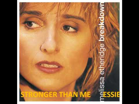 Melissa etheridge   stronger than me