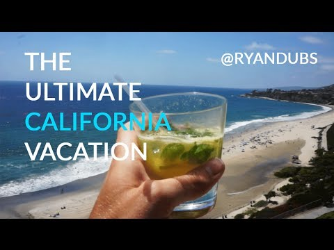 The Ultimate CALIFORNIA Vacation! - @RYANDUBS