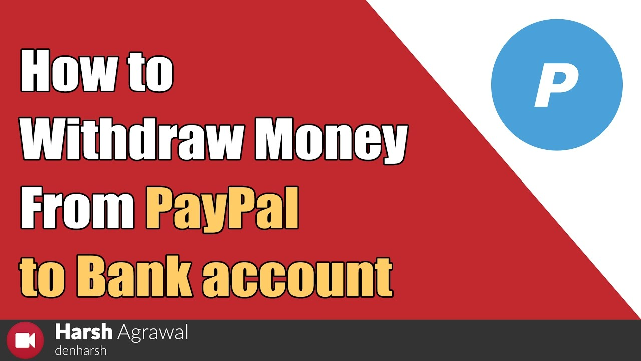 How To Withdraw Money From PayPal To Your Bank Account
