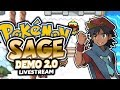 BACK WITH NEW DEMO! Pokémon Sage - Pokemon Fan Game - LIvestream