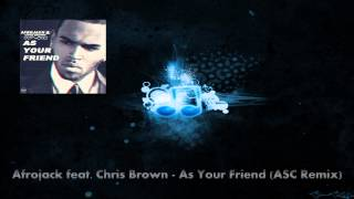 Afrojack feat. Chris Brown - As Your Friend (ASC (AlleyWaltz) Remix) FREE DL