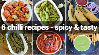 6 chilli based recipes collection | मिर्ची के रेसिपी | easy mirchi ya mirch recipes