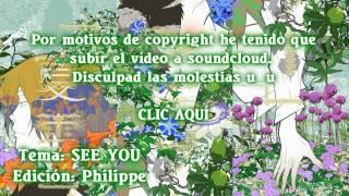 https://soundcloud.com/kanpai69/see-you-op-tv-size-natsyuki ¡Hola a todos! Antes que nada quiero deciros que he tenido que subir la canción a otra plataforma ...