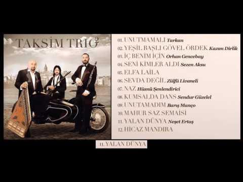 Taksim Trio - Yalan Dünya