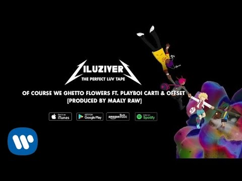 Lil Uzi Vert - Of Course We Ghetto Flowers Ft. Playboi Carti & Offset [Produced By Maaly Raw]