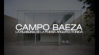 ALBERTO CAMPO BAEZA - La filosofía de la poesía arquitectónica - Análisis de Arquitectos #1