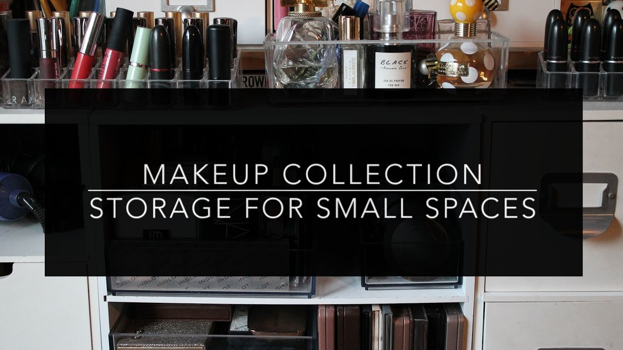 Makeup Collection Storage Ideas For Small Spaces Youtube