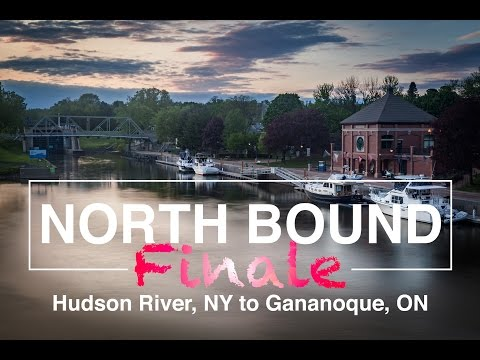 Hull Scratches, Dirty Hands, & Pineapple Head - North Bound Finale! - Hudson River to Gananoque