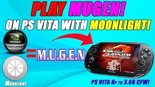 PLAY MUGEN ON PS VITA WITH MOONLIGHT! PS VITA UP TO 3.68 CFW!