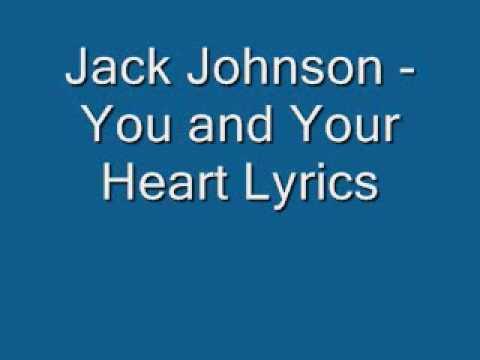 Jack Johnson- You and Your Heart Lyrics