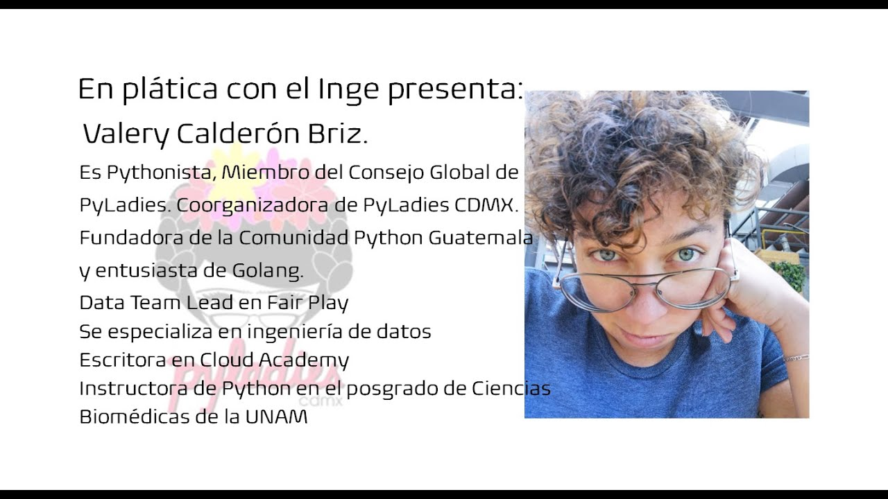 En plática con el Inge presenta: Valery Calderón Briz, Ingeniera en Telecomunicaciones.