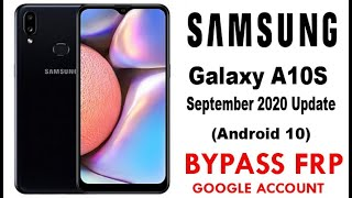 Samsung Galaxy A10s FRP/Google Account Bypass Android 10 New Update Sept 2020 New Method Work 100%