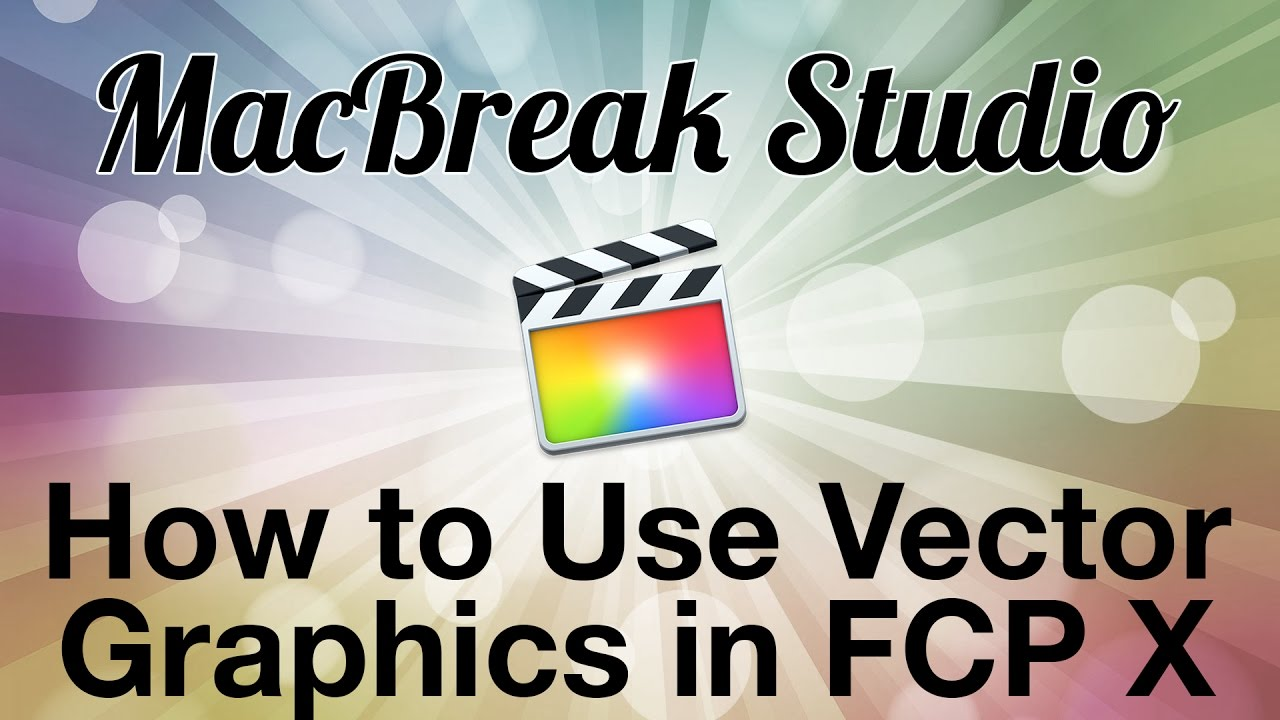 Working with vector graphics in Final Cut Pro X by Mark