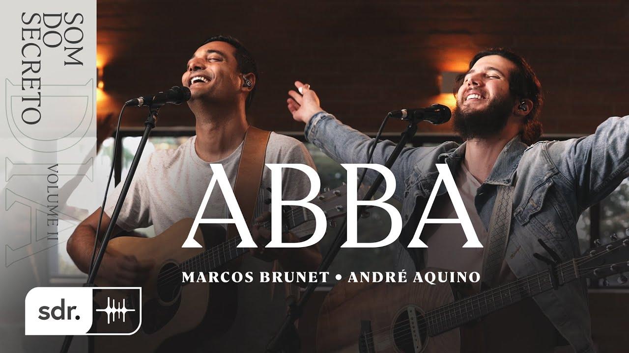 SOM DO SECRETO VOL.2: DIA | ABBA - MARCOS BRUNET + ANDRÉ AQUINO | SOM DO REINO