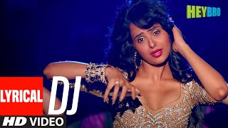 'DJ' FULL LYRICAL VIDEO Song | Hey Bro | Sunidhi Chauhan, Feat Ali Zafar | Ganesh Acharya | T-Series