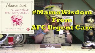 #MamaWisdom From AFC Urgent Care - Time For Yourself