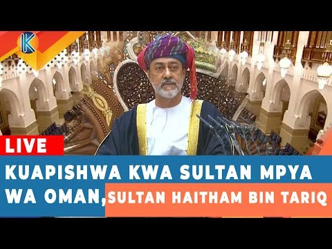 LIVE: KUAPISHWA KWA MFALME MPYA WA OMAN, SULTAN HAITHAM BIN TARIQ