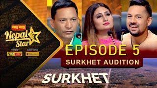 NEPAL STAR || SURKHET AUDITION  - EPISODE 5 || NEPAL TELEVISION 2076-12-22