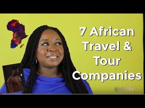 Going to Africa For The First Time? 7 African Travel Companies #Wakanda Forever | It's Iveoma