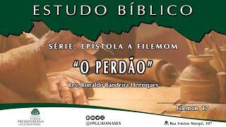 """Estudo Bíblico: """"Epístola a Filemom: o perdão"""" (Filemom 17)"""