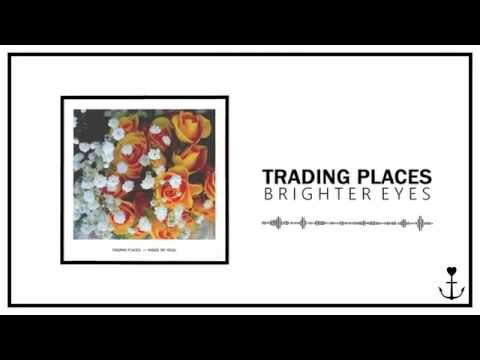 Trading Places - Brighter Eyes