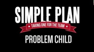 Problem Child (Behind The Scenes) - Simple Plan