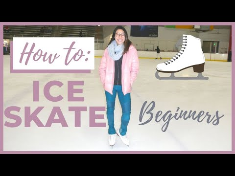 BEST VIDEO FOR ICE SKATING BEGINNERS!    HOW TO ICE SKATE   Coach Michelle Hong