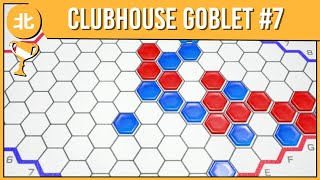 This Game Can Go To Hex | Clubhouse Games Rd 2 (Golden Goblet: Day 7)