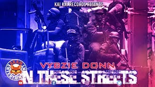 Vybzie Donn - In These Streets - April 2019