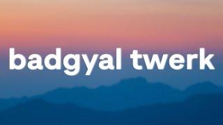 MEGACHIC - BADGYAL TWERK (Lyrics)