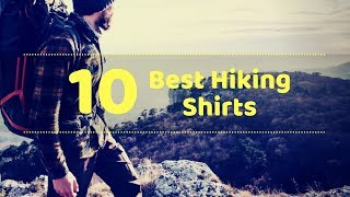 10 Best Hiking Shirts - Tactical Gears Lab 2020
