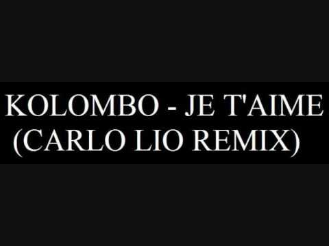 Kolombo - Je t'aime (Carlo Lio remix)
