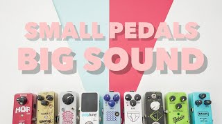 Small Pedals Big Sound