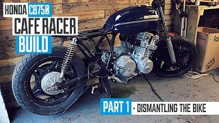 Honda CB750 Cafe Racer Part 1 - Bike Stripdown