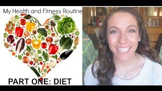 | My Health & Fitness Routine: PART ONE: Diet | Thumbnail