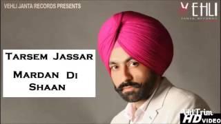 Mardan Di Shaan  - Tarsem Jassar - - New latest Punjabi Songs 2016