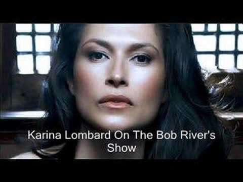 Karina Lombard on the Bob River's Show