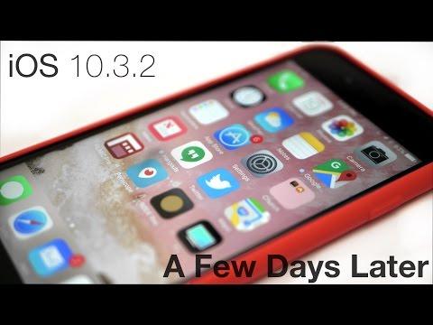iOS 10.3.2 - A Few Days Later